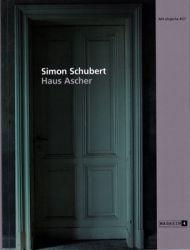 Simon Schubert: Haus Ascher
