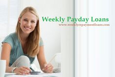 Weekly Payday Loans – Needful Monetary Assistance In Financial Darkness!