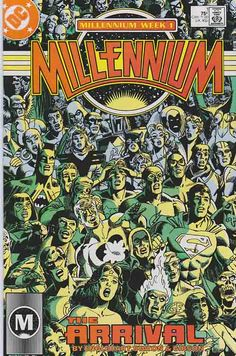 Millennium (1988) DC Comics was a comic book crossover story line that ran through an eight-issue, self-titled, limited series and various other titles cover dated January and February 1988 by DC Comics. The limited series was published weekly, which was a departure for an American series. It was written by Steve Englehart, and with art by Joe Staton and Ian Gibson.