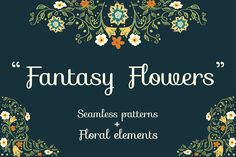 Fantasy Flowers. Seamless patterns - Patterns