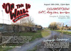ON THE WALL : Kingston's first street art festival - Aug. 23rd, 3pm - 8pm Douglas R. Fluhrer Park Kingston, Ontario Canada