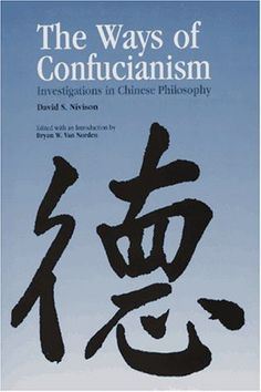 The Ways of Confucianism: Investigations in Chinese Philosophy Chinese Philosophy, Human Nature, No Way, Investigations, Insight, Author, Education, Morality, Books
