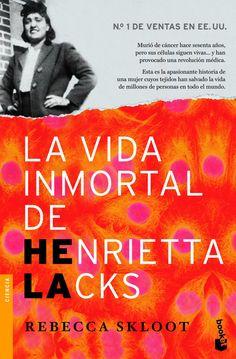 """""""La Vida inmortal de Henrietta Lacks"""" / Rebecca Skloot ; [traducción, Mª Jesús Asensio]  [Barcelona] : Booket, 2012. Matèries: Lacks, Henrietta, 1920-1951; Malalts de càncer; Càncer; Investigació mèdica; Ètica mèdica; Cultiu cel·lular. #nabibbell"""