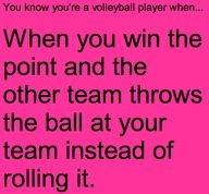 "you know you're a volleyball player when... I hate it so much when they do that! My team is taught to always roll the ball and when other people don't I'm like,""seriously?"""