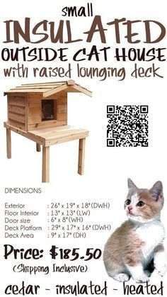 The small insulated outdoor cat house with raised lounging deck has Thermal-Ply insulation, inside the floor, walls and ceiling to your cat warm in winter and comfortably cool in the hot summer months. The small insulated cat outside house with raised lou