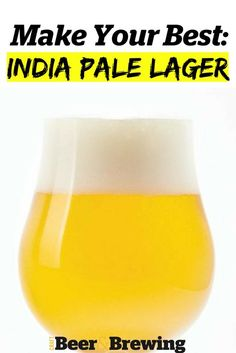 Make Your Best India Pale Lager