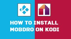 Welcome to the 101 Guide on Mobdro Kodi 2017. In this XBMC Install Guide, Learn How to Download and Install Mobdro on Kodi.