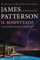 Il sospettato: romanzo / di James Patterson e Maxine Paetro; traduzione di Andrea Carlo Cappi