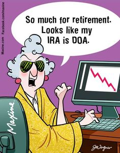 So much for retirement. Looks like my IRA is DOA.