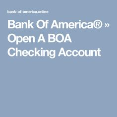 Bank Of America® » Open A BOA Checking Account