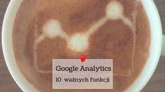 Poznaj 10 ważnych funkcji Google Analytics http://bit.ly/funkcje-analytics