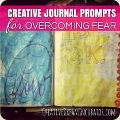 Creative Journal Prompts for Overcoming Fear - Creative Dream Incubator Art Journal Prompts, Journal Cards, Art Journals, Journal Ideas, Smash Book, Sketchbook Challenge, Sketchbook Ideas, The Artist's Way, Writing Challenge