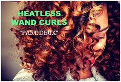 Heatless Wand Curls   Part Two