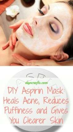 DIY Aspirin Mask: Heals Acne, Reduces Puffiness and Gives You Clearer Skin - The Aspirin Mask - works wonders on your face. Salicylic acid helps clean out pores and battle acne. All you need is water & 3 aspirin tablets. You can also add honey if you want a binding agent.