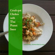 Crock-pot Chicken with Thai Peanut Sauce from 'practical-stewardship.com'