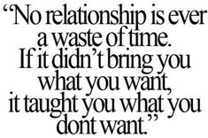 No relationship is ever a waste of time
