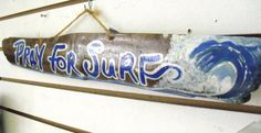 Recycled DriftWood Sign Pray for surf Hand by oceangirlcollection, $26.00