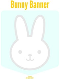 Printable Bunny Banner from Blissful Roots