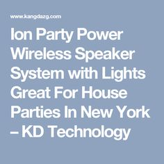 Ion Party Power Wireless Speaker System with Lights Great For House Parties In New York – KD Technology
