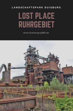 Der Landschaftspark Duisburg Nord ist der schönste Lost Place im Ruhrgebiet