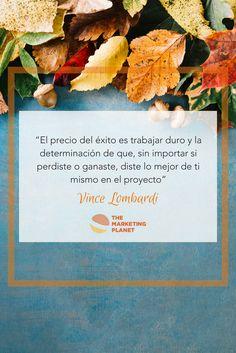 """🚀 """"El precio del éxito es trabajar duro y la determinación de que, sin importar si perdiste o ganaste, diste lo mejor de ti mismo en el proyecto"""" Vince Lombardi"""