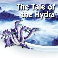 Teach your child the riveting tale of the Hydra!