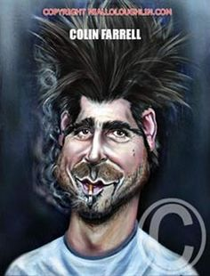 Colin Farrell Caricature    Niall O'Loughlin is famous in Ireland for his Caricatures and you can see why.  To view more of Niall O'Loughlin
