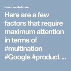 Here are a few factors that require maximum attention in terms of #multination #Google #product feed especially for #sellers