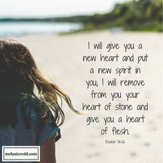 """What a great verse for us to pray for ourselves on a regular basis! """"God, would you take out my stony, stubborn, rebellious heart, and give me a more tender and responsive heart? Father, would you give me a new heart and a new spirit, and remove my heart of stone? Would you give me a much more loving heart of flesh?"""" **This is a prayer that a friend shared with me recently, and one that I have added to my regular prayer list. It's a fabulous way for us to pray for ourselves and for our…"""