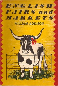 """Barbara Jones cover illustration for """"English Fairs and Markets"""" by William Addison Country Fair, Cow Art, Book Jacket, Popular Art, Graphic Illustration, Graphic Art, Graphic Design, Magazine Art, Travel Posters"""