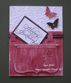 handcrafted birthday card ... shaped to look like jeans with a  pocket  holding the greeting  ... ribbon belt held by  belt loops ... Core'dinations in dusty rose with light sanding ... gel pin faux stitiching ... great card!! ... Stampin' Up!