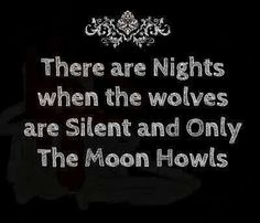 there are nights when the #wolves are silent and only the moon howls