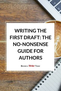 Writing the First Draft: The No-Nonsense Guide for Authors