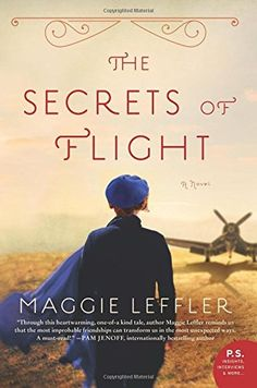 The Secrets of Flight: A Novel by Maggie Leffler…