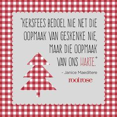 Rooi Rose | Inspirasie - Inspirerende woorde Christmas Blessings, Christmas Quotes, Diy Christmas Gifts, Christmas Time, Merry Christmas, Christmas Decorations, Christmas Ideas, Happy Birthday Jesus, Best Inspirational Quotes