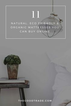 11 Best Natural, Eco Friendly & Organic Mattresses You Can Buy Online   These companies are innovating ways to offer incredible products so you can have a good night's sleep regardless of your budget.