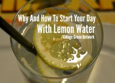 Why And How To Start Your Day With Lemon Water / http://villagegreennetwork.com/start-day-lemon-water/