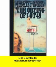 The Crying of Lot 49 (9780553236910) Thomas Pynchon , ISBN-10: 0553236911  , ISBN-13: 978-0553236910 ,  , tutorials , pdf , ebook , torrent , downloads , rapidshare , filesonic , hotfile , megaupload , fileserve