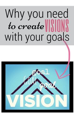 Management : Here's why creating goals isn't enough  you need visions to match. | Fi