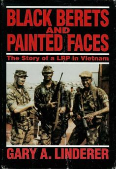 Black Berets and Painted Faces by Gary A. Linderer