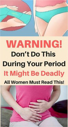 WARNING: DON'T DO THIS WHEN YOU HAVE PERIOD, IT MIGHT BE DEADLY – ALL WOMEN MUST READ!