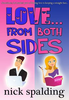 Love... From Both Sides by Nick Spalding. Brilliant, funny book, made me cry with laughter at times
