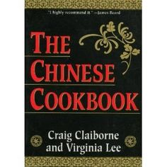 The Chinese Cookbook by Craig Claiborne and virginia lee