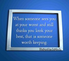 A someone worth keeping