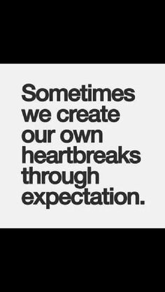 But how do you learn do stop expecting anything fro others? The last time I stopped it just lead to worse results