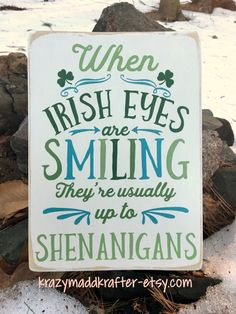 Items similar to When Irish Eyes Are Smiling-Irish Shenanigans-St Paddy & # s day sign-St Patrick & # s day wooden sign-irish wood sign-St Patrick & # s Day decoration on Etsy, St Patricks Day Quotes, Happy St Patricks Day, St Patricks Day Cards, Saint Patricks, Irish Eyes Are Smiling, Smiling Eyes, Irish Decor, St Patrick's Day Decorations, Irish Blessing