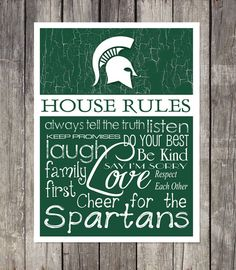 MICHIGAN STATE SPARTANS House Rules Art Print by fanzoneimprintz on Etsy https://www.etsy.com/listing/201644736/michigan-state-spartans-house-rules-art