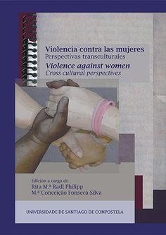 Violencia contra las mujeres : perspectivas transculturales = Violence against women : cross cultural perspectives / edición a cargo de Rita Mª Radl Philipp, Mª Conceição Fonseca-Silva