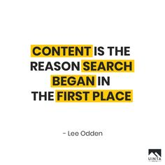 Content is the reason search began in the first place. - Lee Odden  #uintadigital #digitalmarketing #digitalagency #engage #quotes #content #search #quotesdaily #socialmedia #agency #creative #teamwork #team #branding #advertising #strategy #planning #socialmediamarketing #website #market #evolve #social #emailmarketing #contentcreator #contentmarketing #inboundmarketing #influencer #influencermarketing #socialmedia #seo #marketing #marketingdigital #utah #saltlakecity