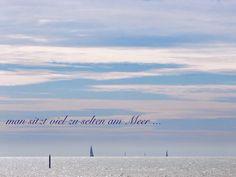 man sitzt viel zu selten am Meer ...